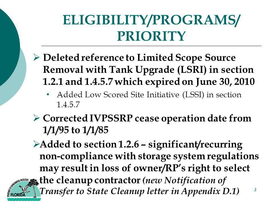 3 ELIGIBILITY/PROGRAMS/ PRIORITY  Deleted reference to Limited Scope Source Removal with Tank Upgrade (LSRI) in section 1.2.1 and 1.4.5.7 which expir