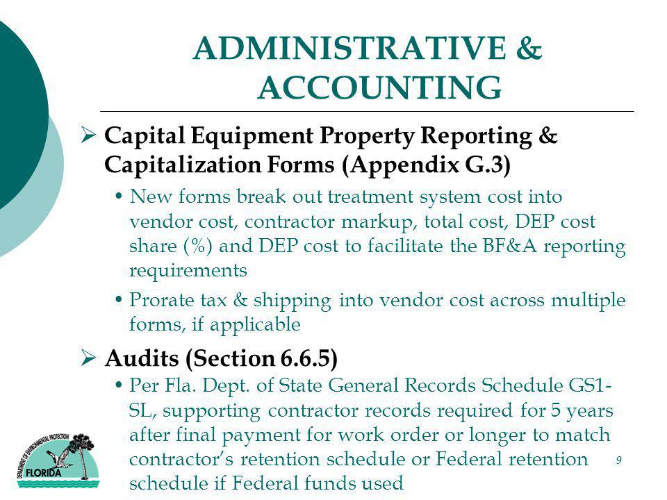 9 ADMINISTRATIVE & ACCOUNTING  Capital Equipment Property Reporting & Capitalization Forms (Appendix G.3) New forms break out treatment system cost i