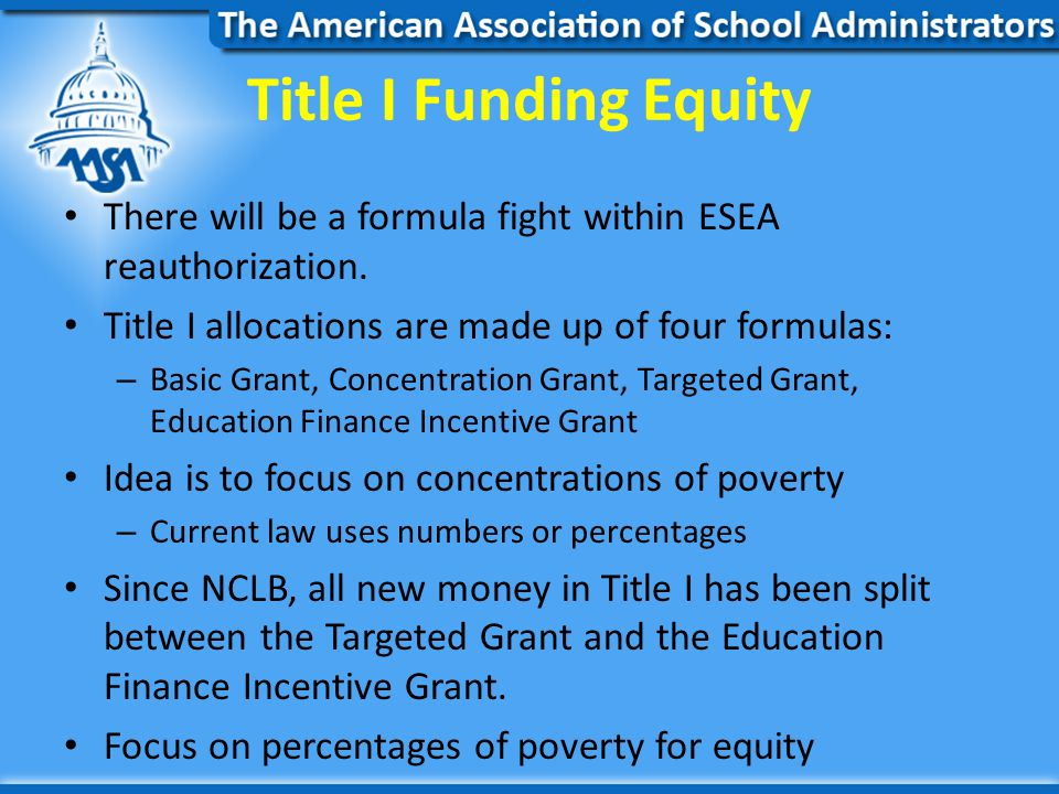 Title I Funding Equity There will be a formula fight within ESEA reauthorization.
