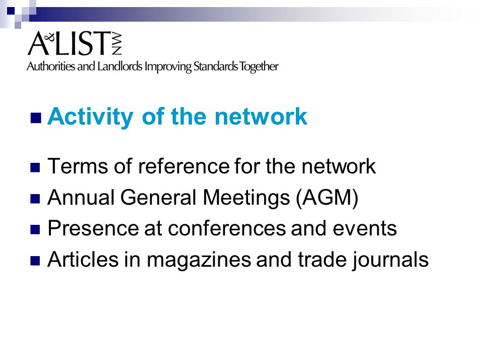 Activity of the network Terms of reference for the network Annual General Meetings (AGM) Presence at conferences and events Articles in magazines and trade journals