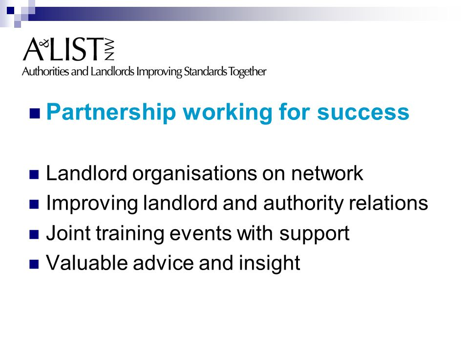Partnership working for success Landlord organisations on network Improving landlord and authority relations Joint training events with support Valuable advice and insight