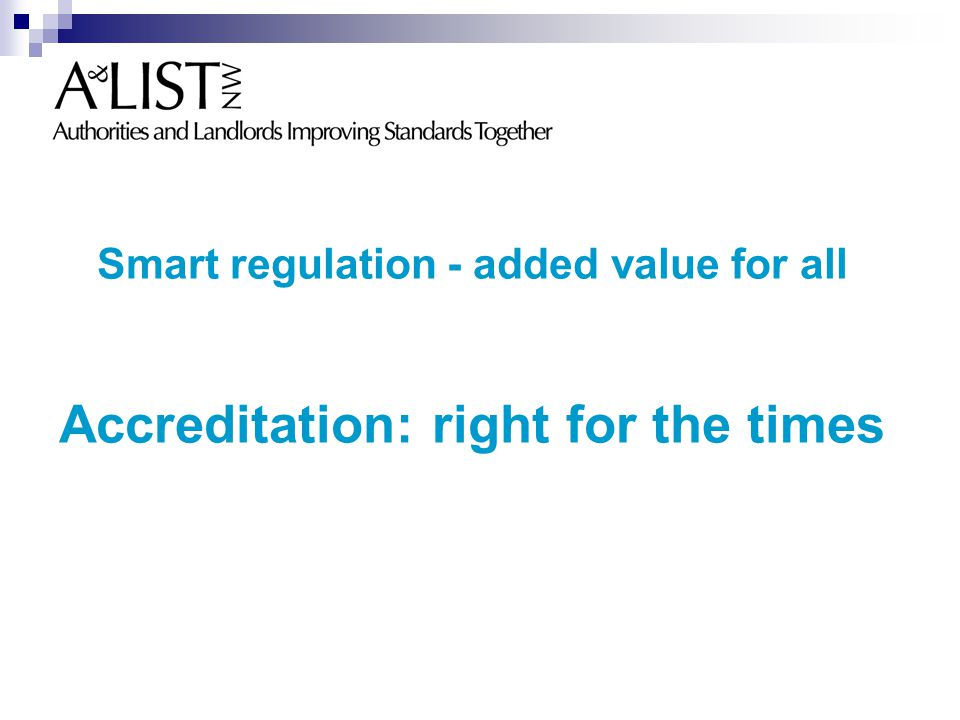 Smart regulation - added value for all Accreditation: right for the times