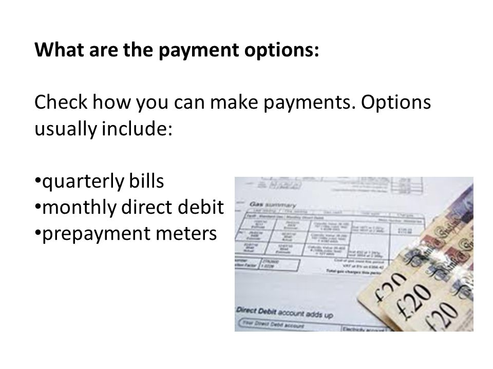 What are the payment options: Check how you can make payments.