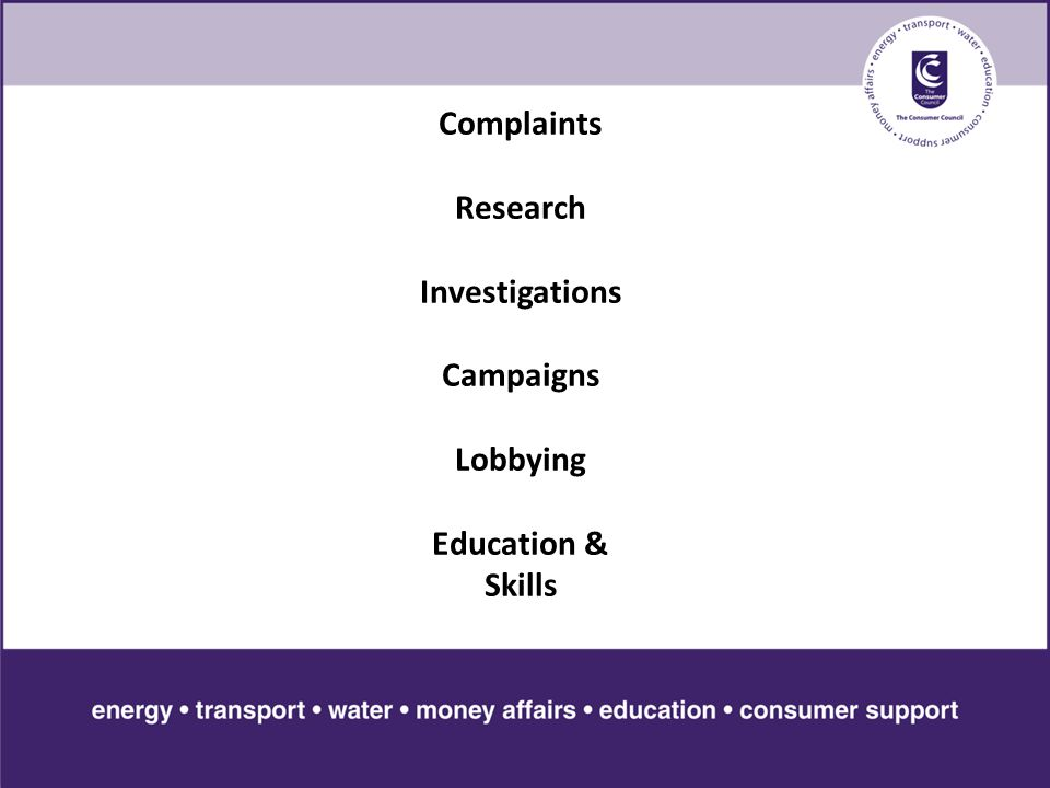 Complaints Research Investigations Campaigns Lobbying Education & Skills