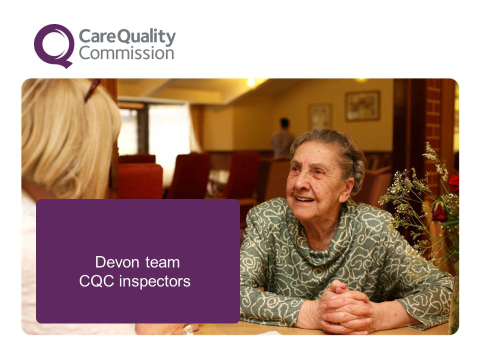 Devon team CQC inspectors