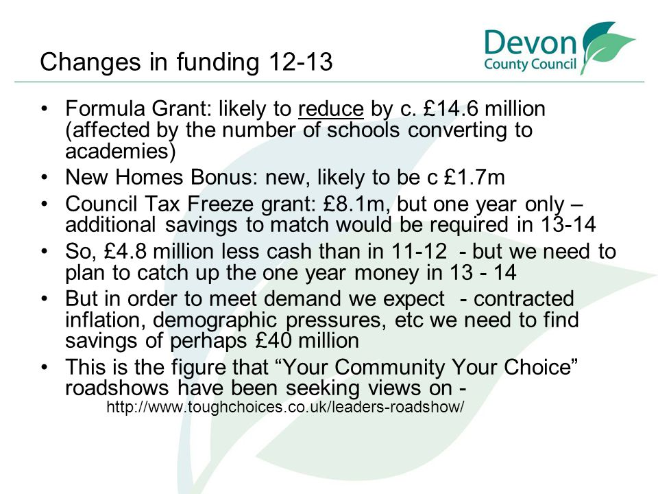 Changes in funding 12-13 Formula Grant: likely to reduce by c.