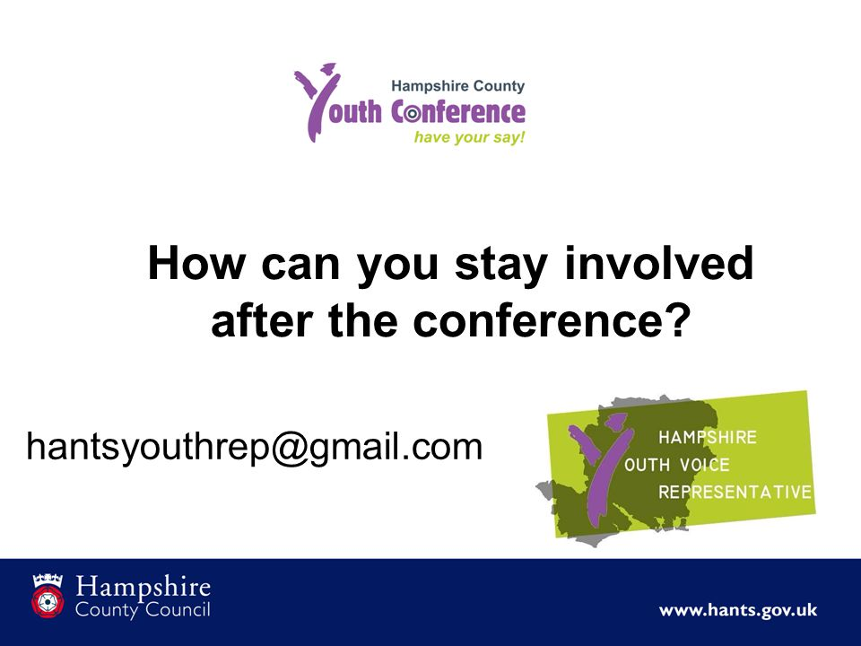 How can you stay involved after the conference hantsyouthrep@gmail.com