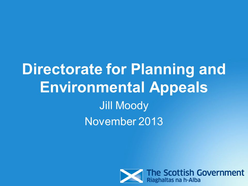 Directorate for Planning and Environmental Appeals Jill Moody November 2013