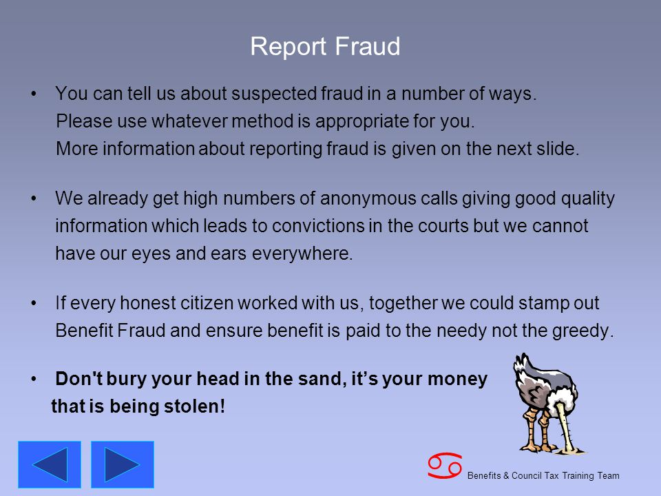 Benefits & Council Tax Training Team a Report Fraud You can tell us about suspected fraud in a number of ways.