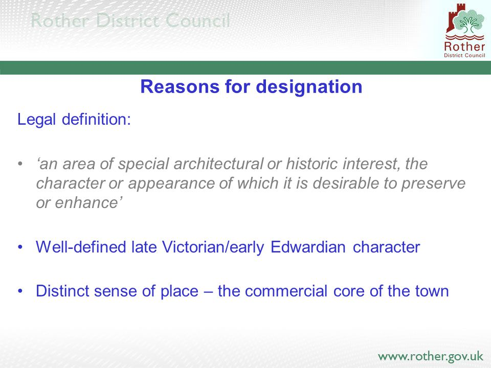 Reasons for designation Legal definition: 'an area of special architectural or historic interest, the character or appearance of which it is desirable