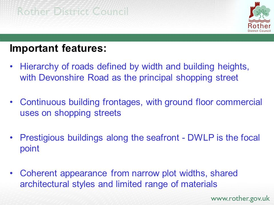 Important features: Hierarchy of roads defined by width and building heights, with Devonshire Road as the principal shopping street Continuous buildin