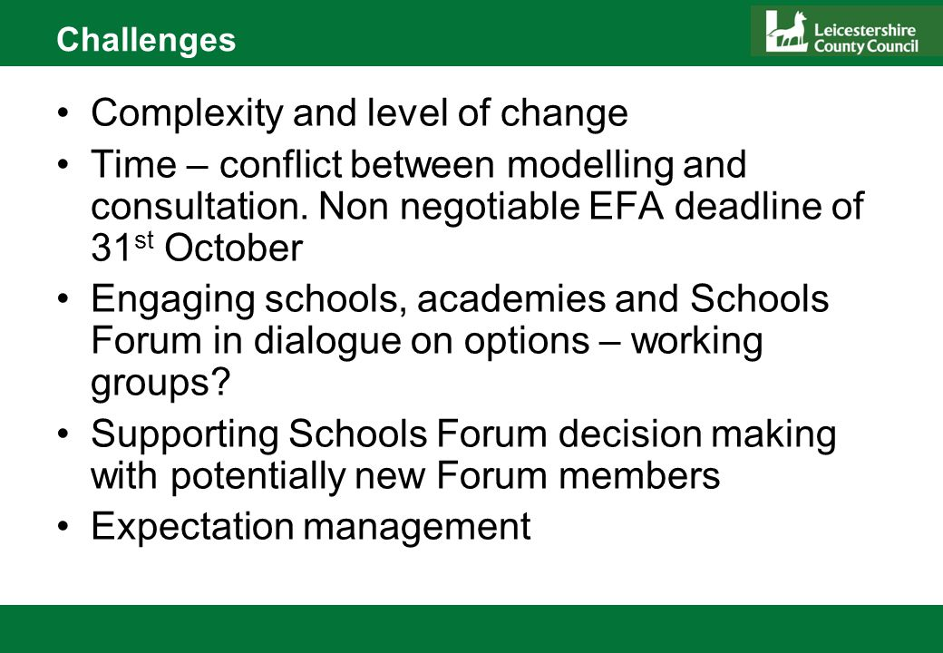 Challenges Complexity and level of change Time – conflict between modelling and consultation.