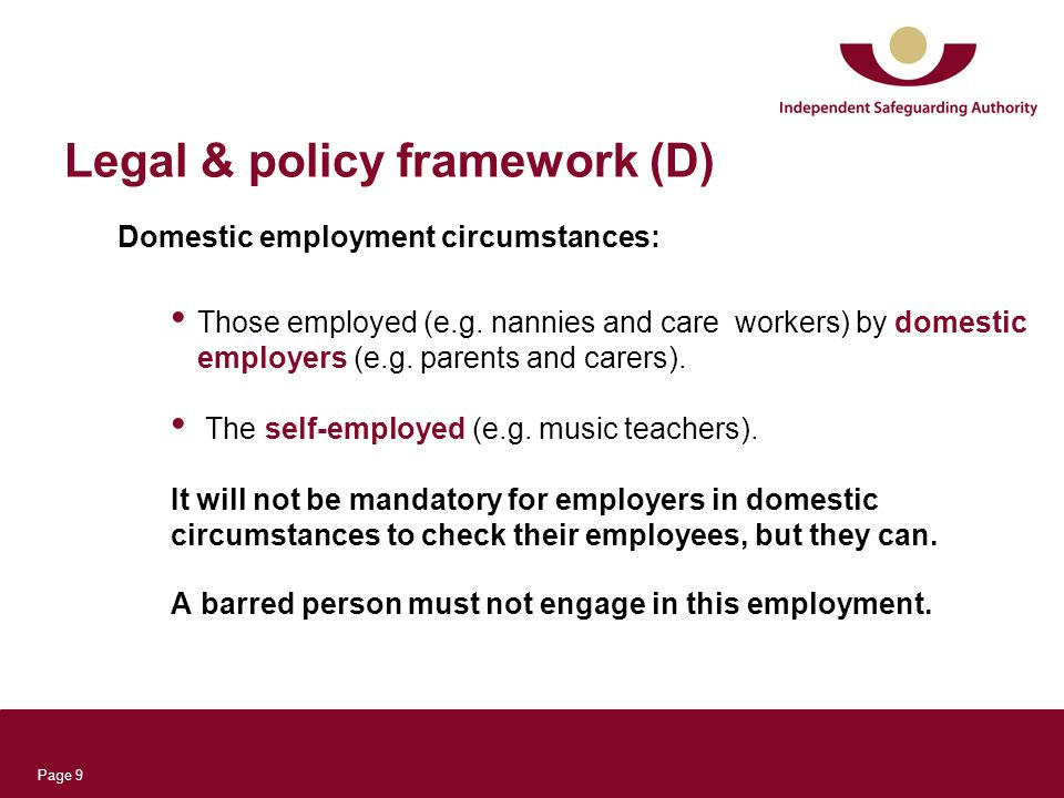 Page 9 Legal & policy framework (D) Domestic employment circumstances: Those employed (e.g.