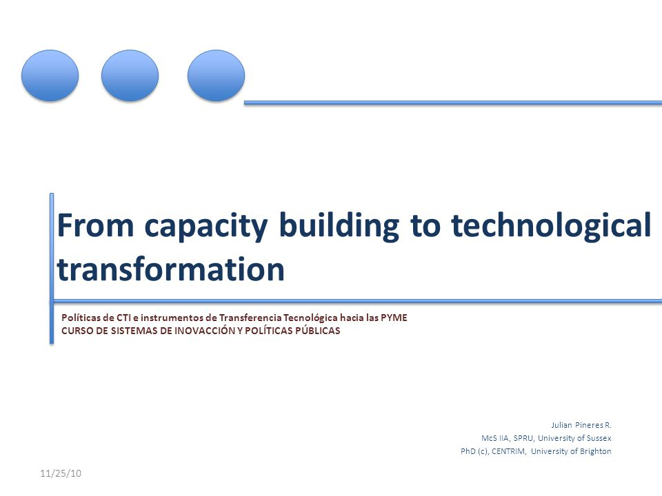 From capacity building to technological transformation Julian Pineres R.