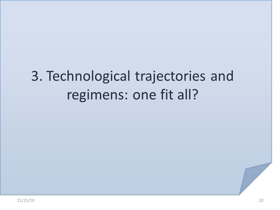 3. Technological trajectories and regimens: one fit all? 11/25/1020