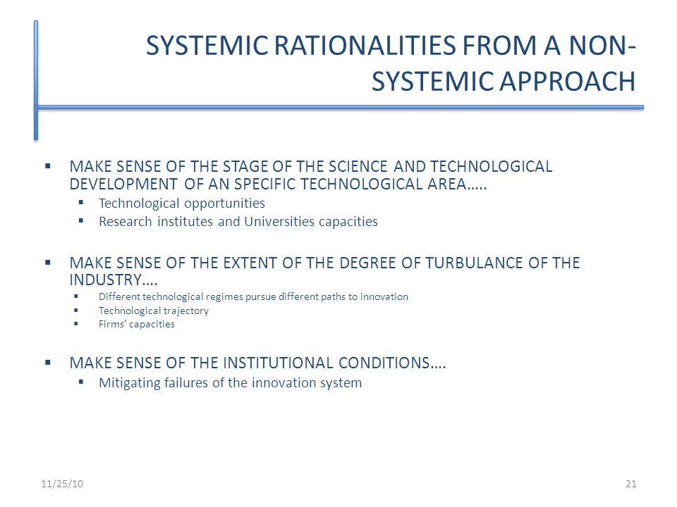 SYSTEMIC RATIONALITIES FROM A NON- SYSTEMIC APPROACH  MAKE SENSE OF THE STAGE OF THE SCIENCE AND TECHNOLOGICAL DEVELOPMENT OF AN SPECIFIC TECHNOLOGICAL AREA…..