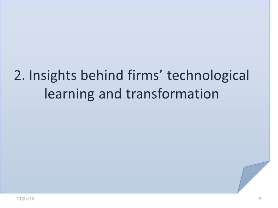 2. Insights behind firms' technological learning and transformation 11/25/109