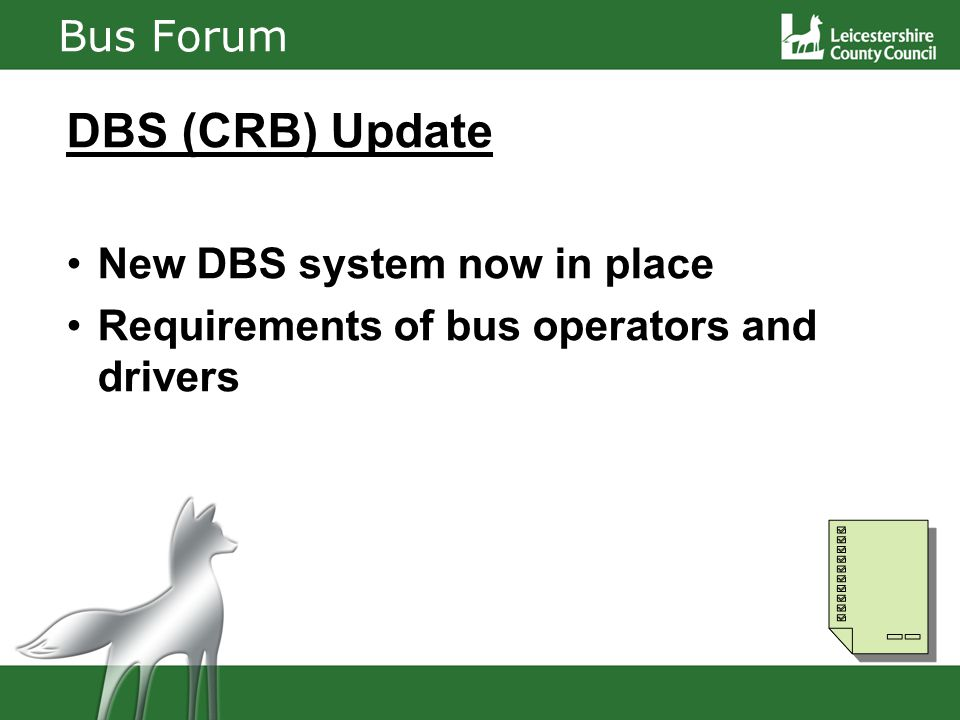 DBS (CRB) Update New DBS system now in place Requirements of bus operators and drivers