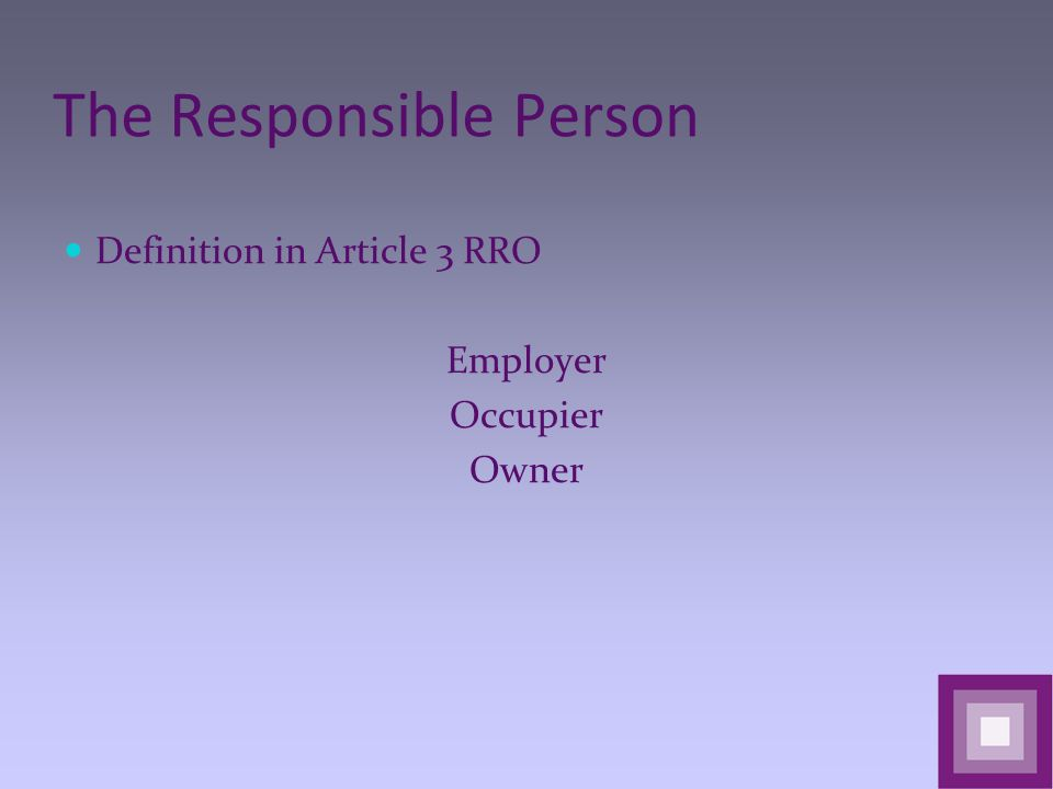 The Responsible Person Definition in Article 3 RRO Employer Occupier Owner