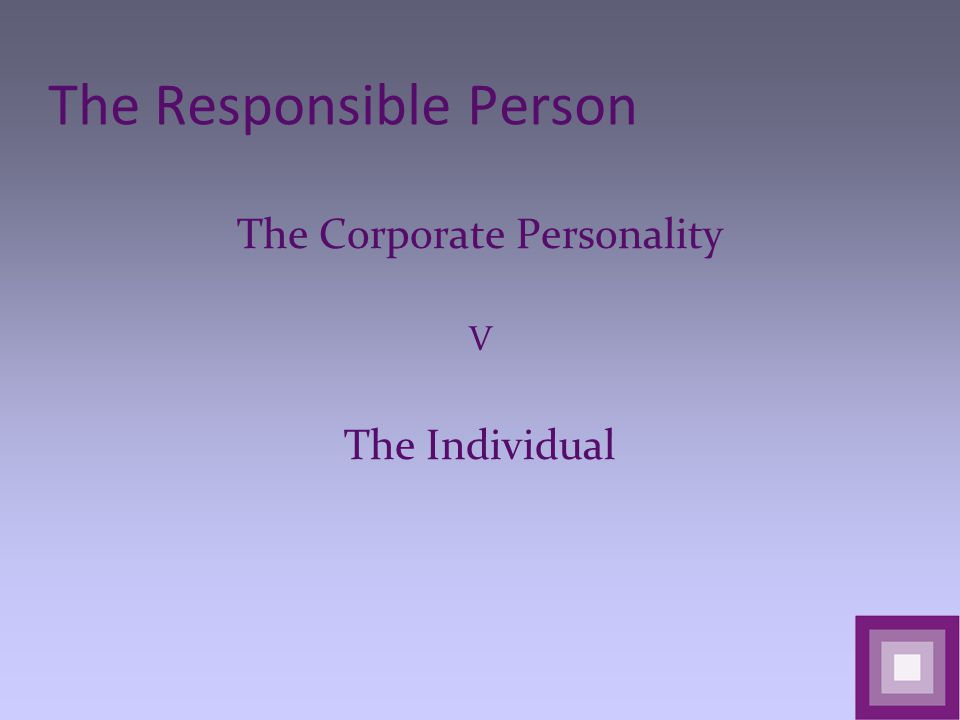 The Responsible Person The Corporate Personality V The Individual