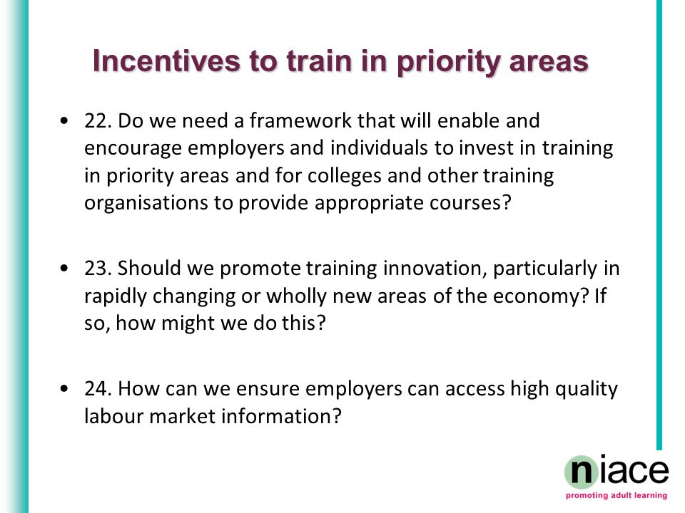 Incentives to train in priority areas 22.