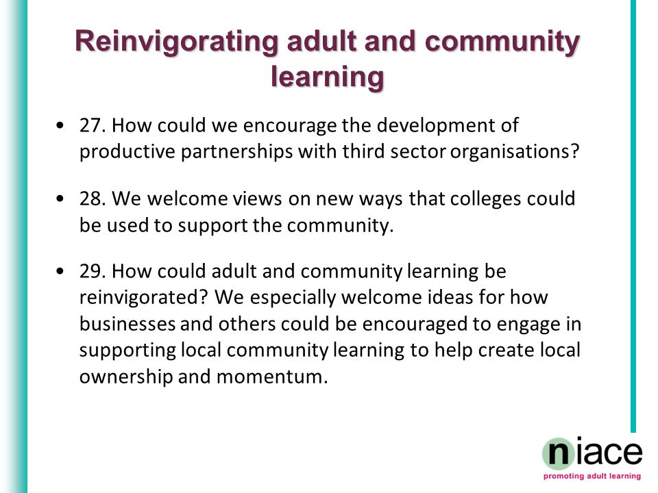 Reinvigorating adult and community learning 27.
