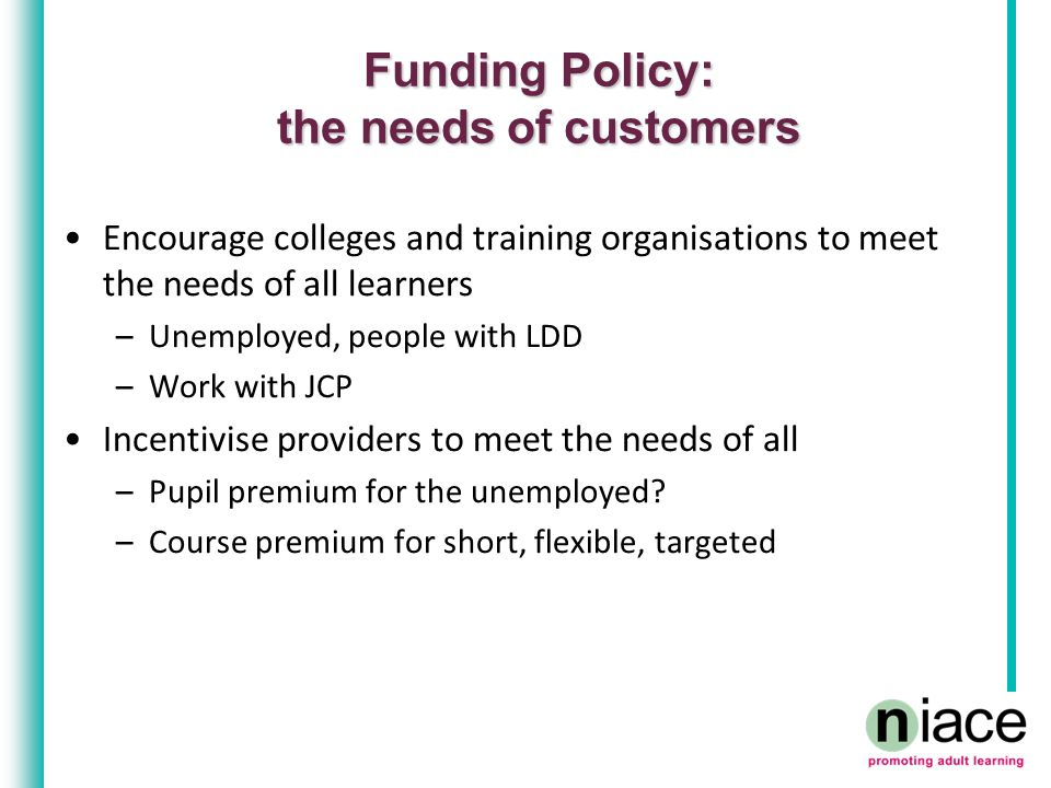 Funding Methodology: pricing model options Option 1 – Bands based on size of qualification Option 2 – Bands based on learner characteristics Option 3 – Bands based on both size of qualification and learner characteristics