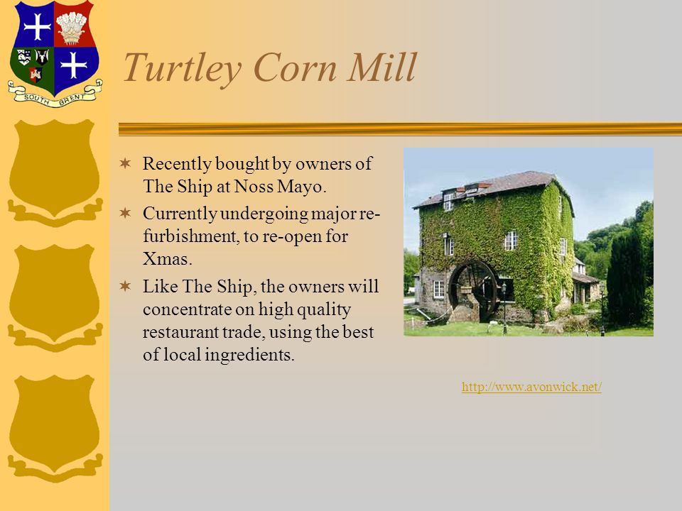 Turtley Corn Mill  Recently bought by owners of The Ship at Noss Mayo.
