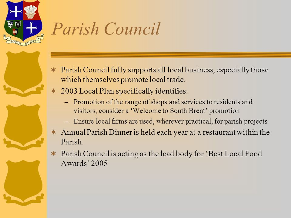 Parish Council  Parish Council fully supports all local business, especially those which themselves promote local trade.