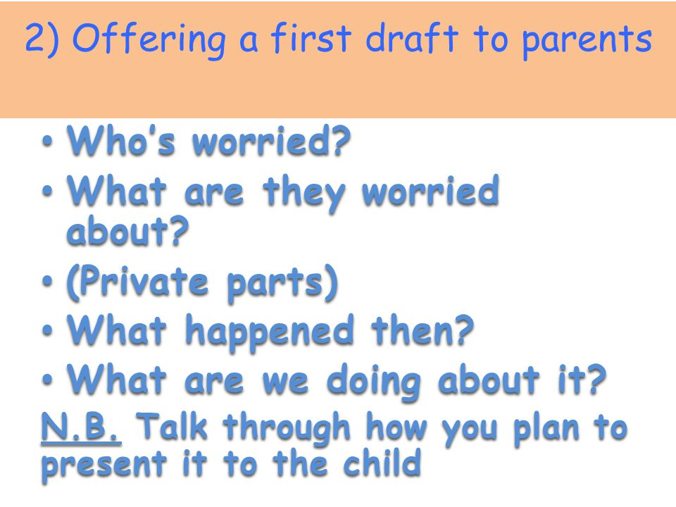2) Offering a first draft to parents Who's worried.