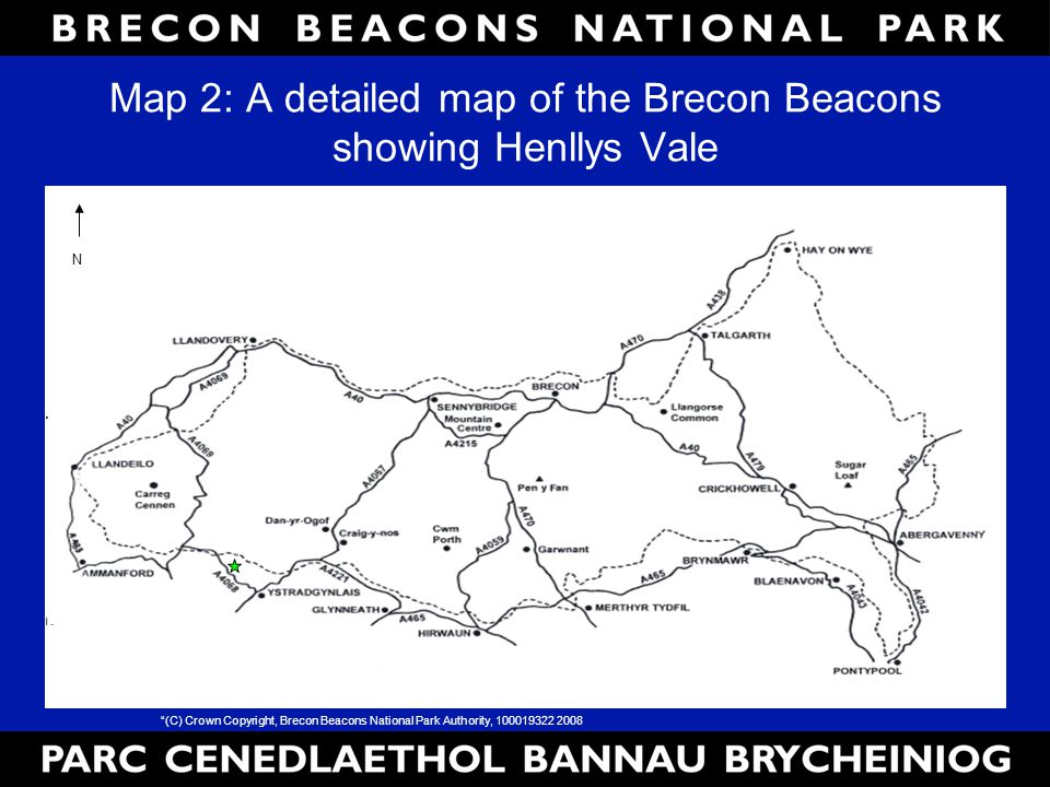 Map 2: A detailed map of the Brecon Beacons showing Henllys Vale (C) Crown Copyright, Brecon Beacons National Park Authority, 100019322 2008 N