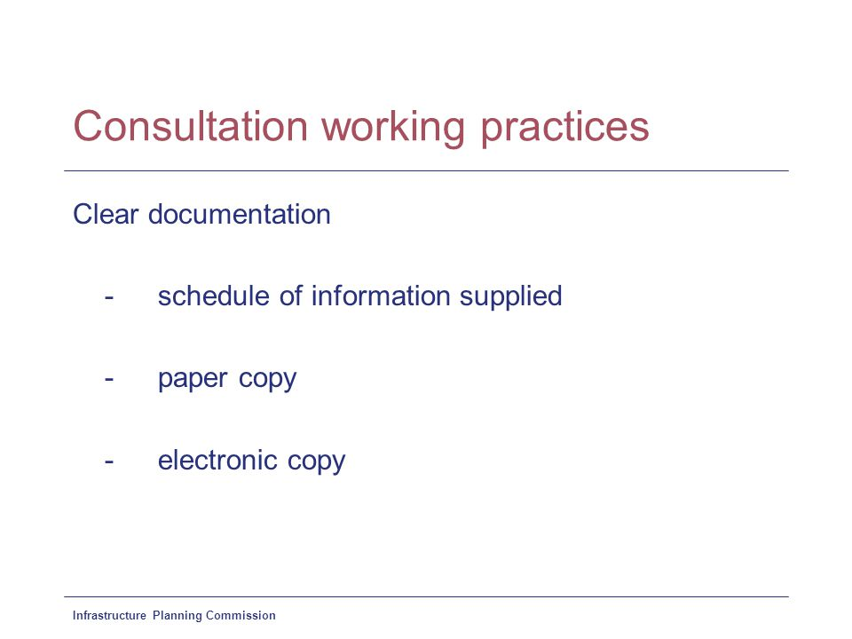 Infrastructure Planning Commission Consultation working practices Timeframe for response -timetable set out in request -early notification of possible schemes