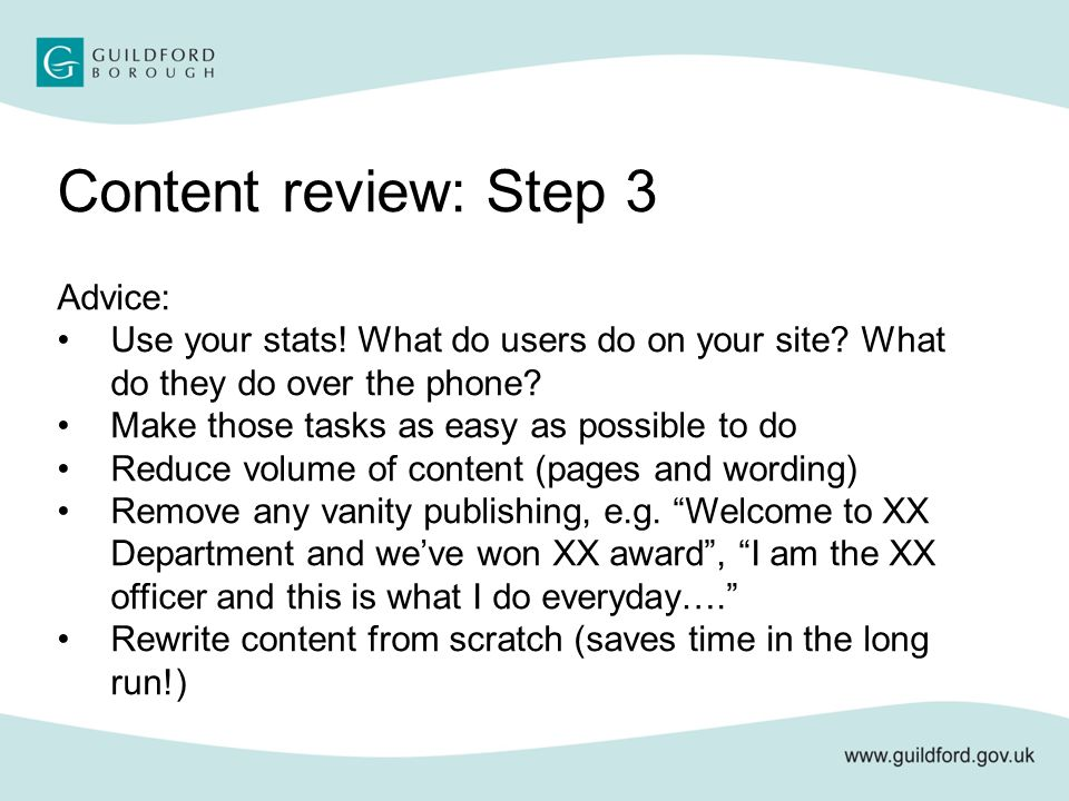 Content review: Step 3 Advice: Use your stats.What do users do on your site.
