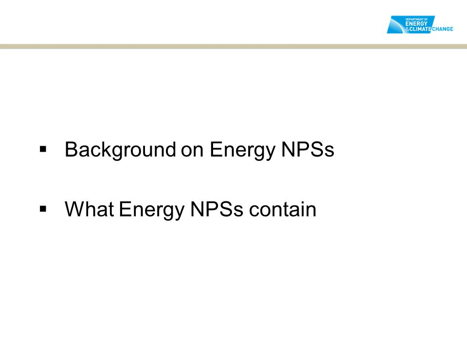  Background on Energy NPSs  What Energy NPSs contain