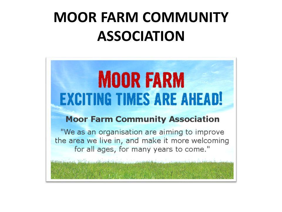 MOOR FARM COMMUNITY ASSOCIATION