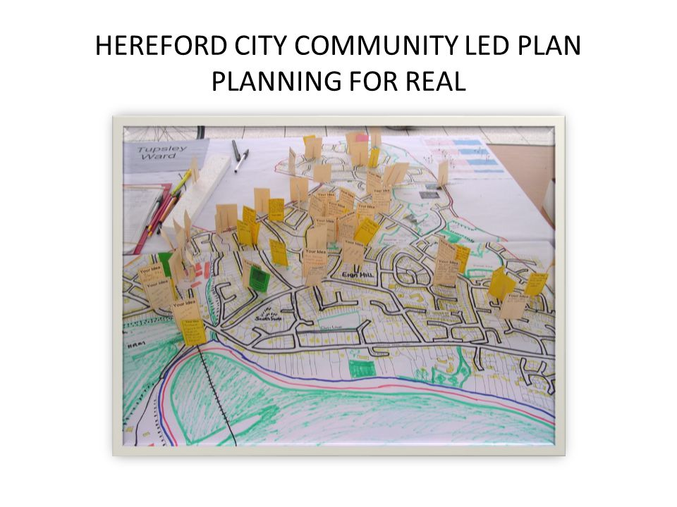 HEREFORD CITY COMMUNITY LED PLAN PLANNING FOR REAL