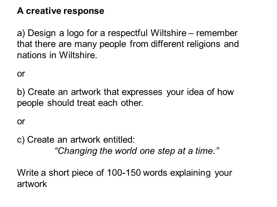 A creative response a) Design a logo for a respectful Wiltshire – remember that there are many people from different religions and nations in Wiltshire.