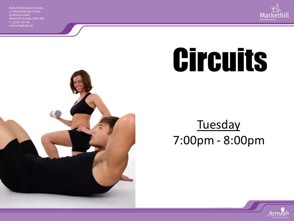 Tuesday 7:00pm - 8:00pm Circuits
