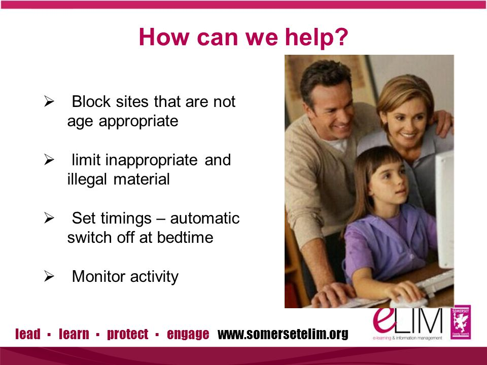 lead ▪ learn ▪ protect ▪ engage www.somersetelim.org How can we help.