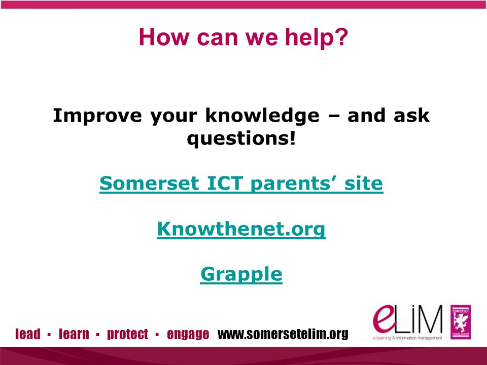 How can we help. Improve your knowledge – and ask questions.
