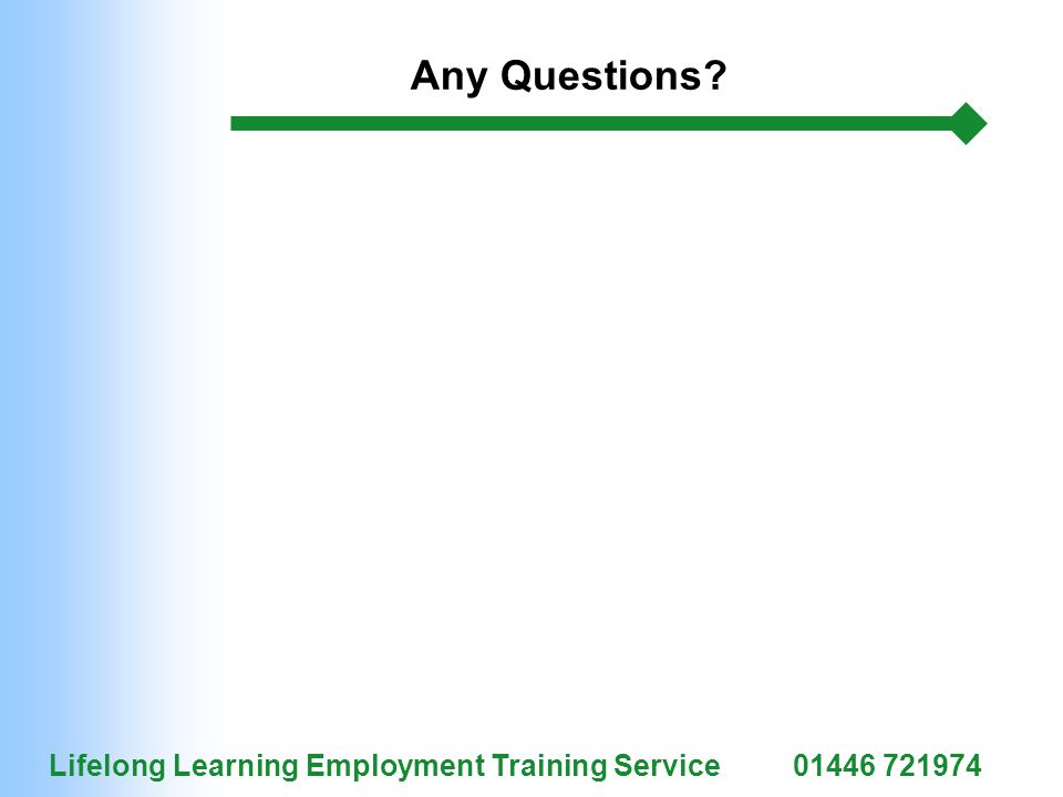 Lifelong Learning Employment Training Service01446 721974 Any Questions?