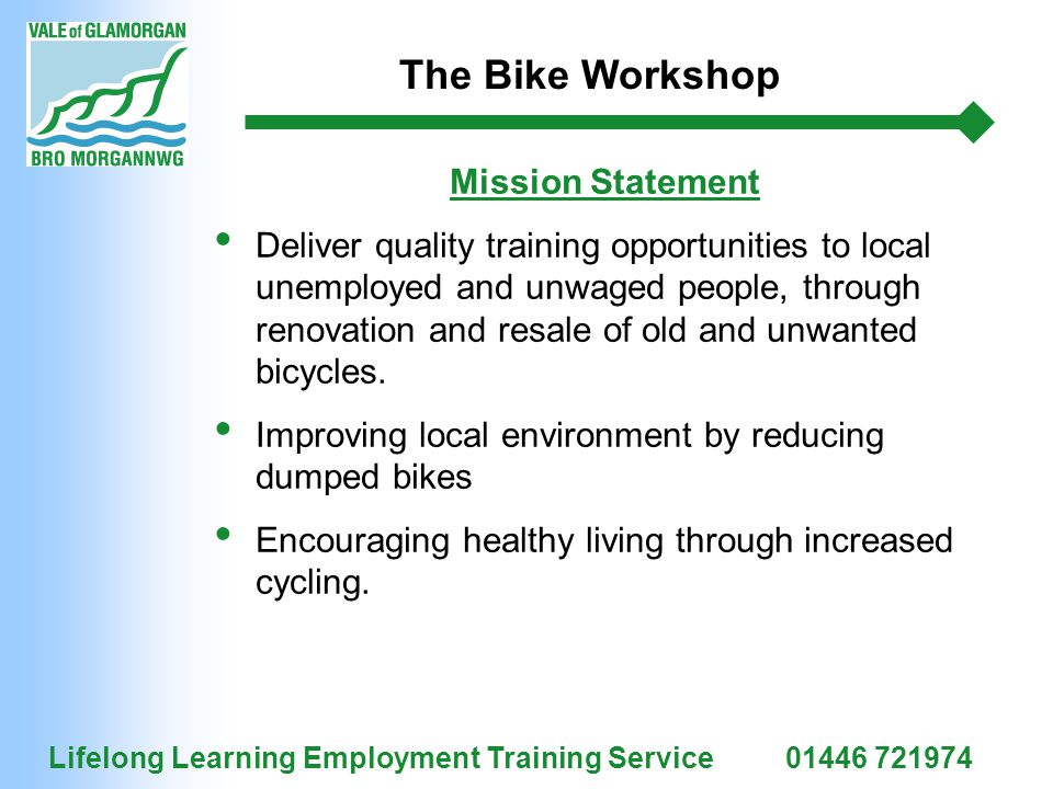 Lifelong Learning Employment Training Service01446 721974 The Bike Workshop Offers to Jobseekers Recent work experience Employability Skills Practical Hand Tool Skills Accreditation Personal Development