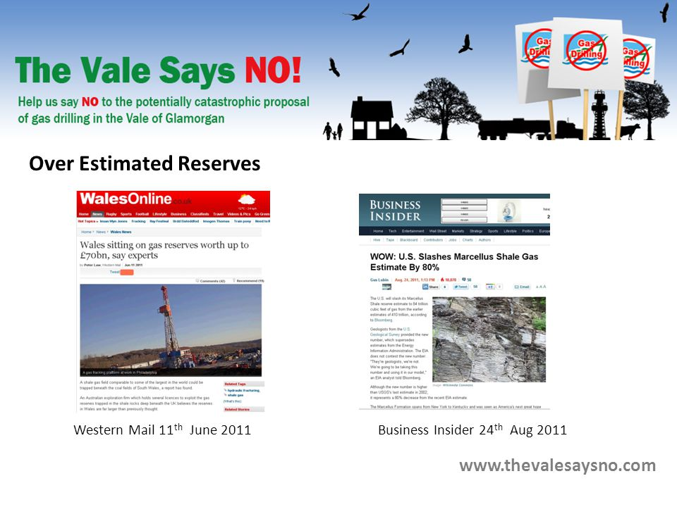 www.thevalesaysno.com Western Mail 11 th June 2011 Over Estimated Reserves Business Insider 24 th Aug 2011