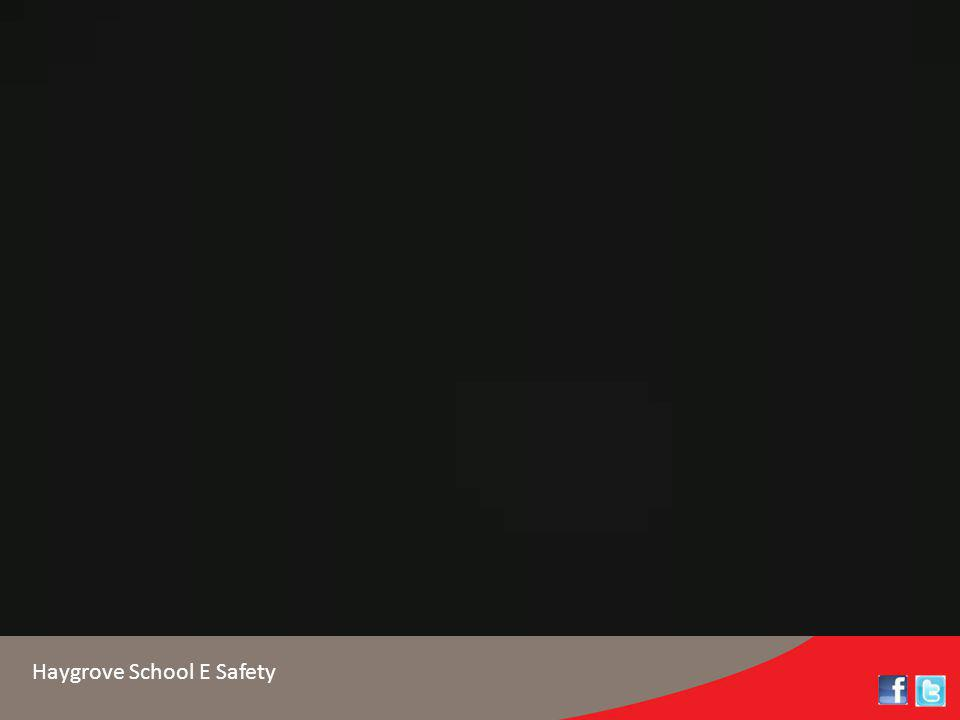 Haygrove School E Safety