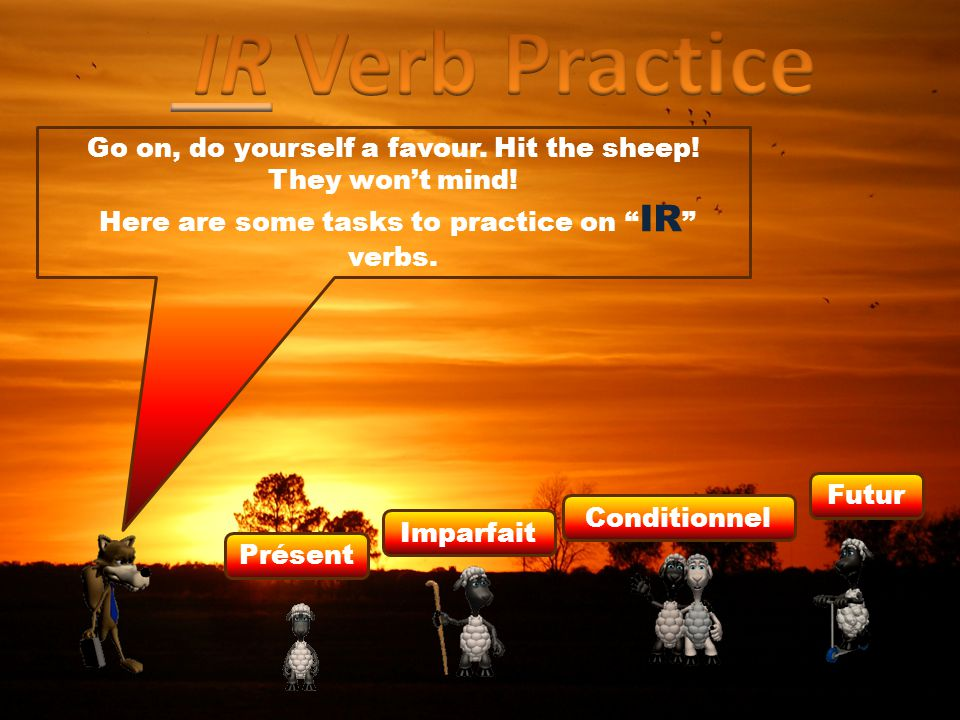 """Remember our little contract? Here are some tasks to practice on """" ER """" verbs. Just hit the sheep! Présent Imparfait Futur Conditionnel"""