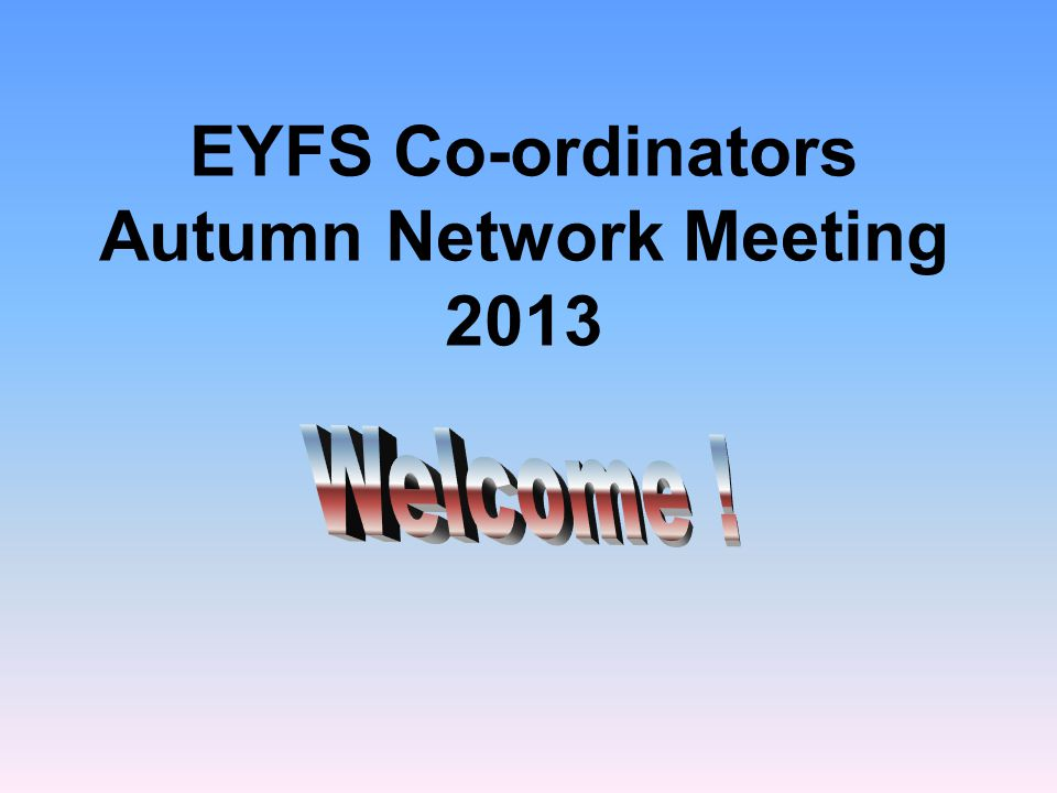 Agenda General updates Writing ELG – moderation activity EYFS profile 2013-evaluation EYFS profile handbook 2014 Swindon changes to profile moderation 2014 Data 2013 Transition document EYFS network meetings NQTs and new to EYFS Profile training