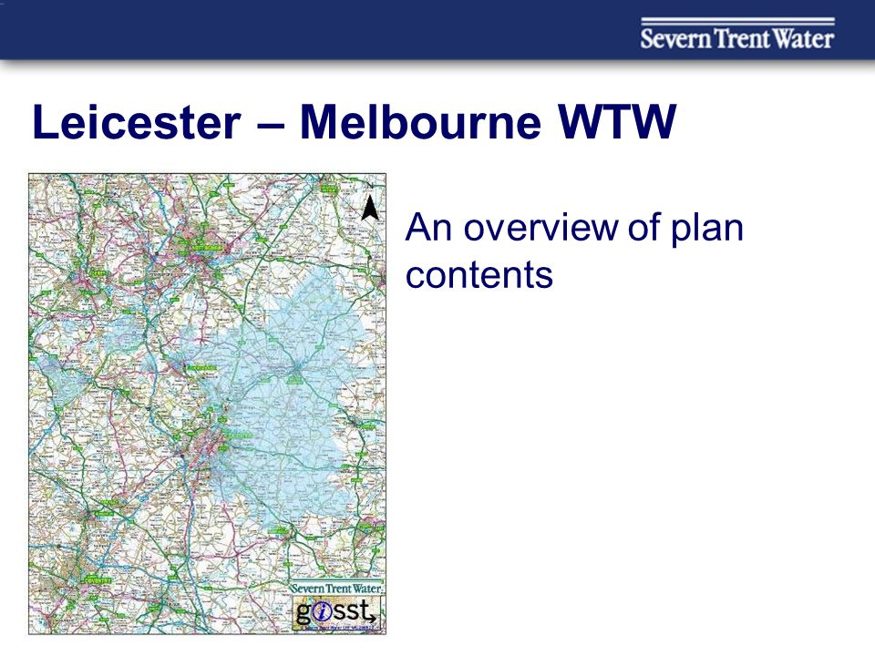 Leicester – Melbourne WTW An overview of plan contents