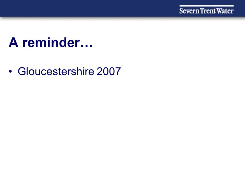 A reminder… Gloucestershire 2007