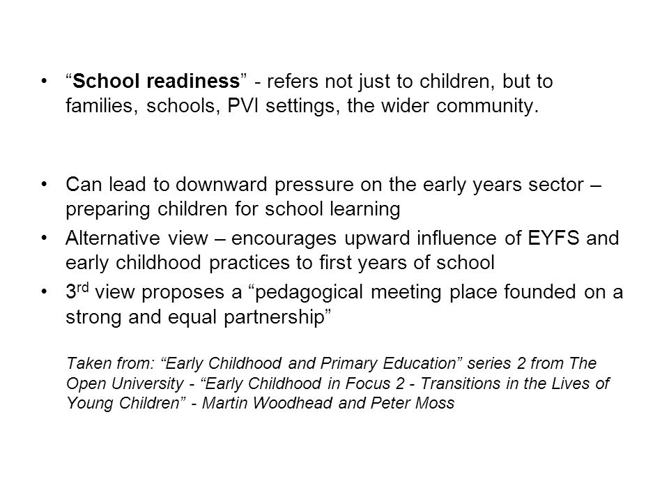 School readiness - refers not just to children, but to families, schools, PVI settings, the wider community.