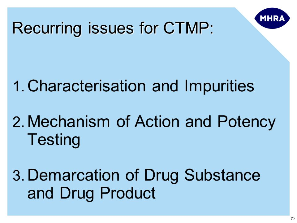 © 1. Characterisation and Impurities 2. Mechanism of Action and Potency Testing 3.